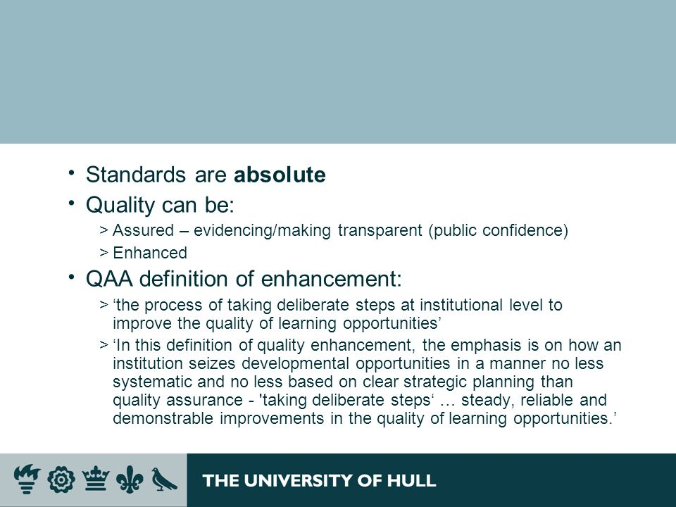 Standards are absolute Quality can be: