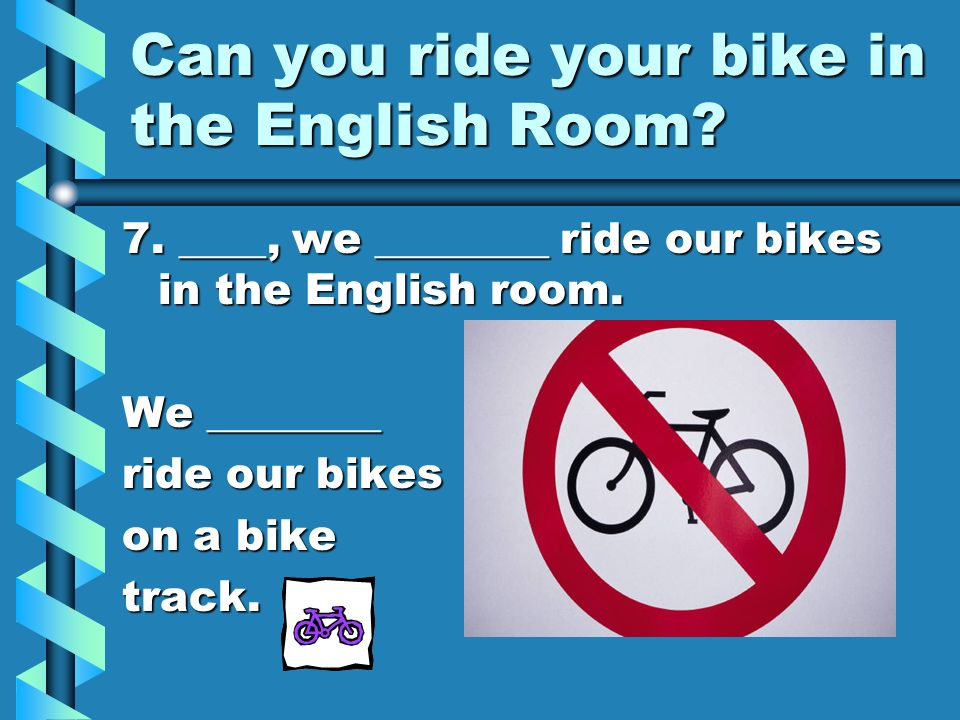 Can you ride your bike in the English Room