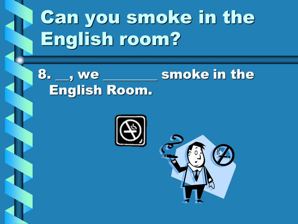 Can you smoke in the English room