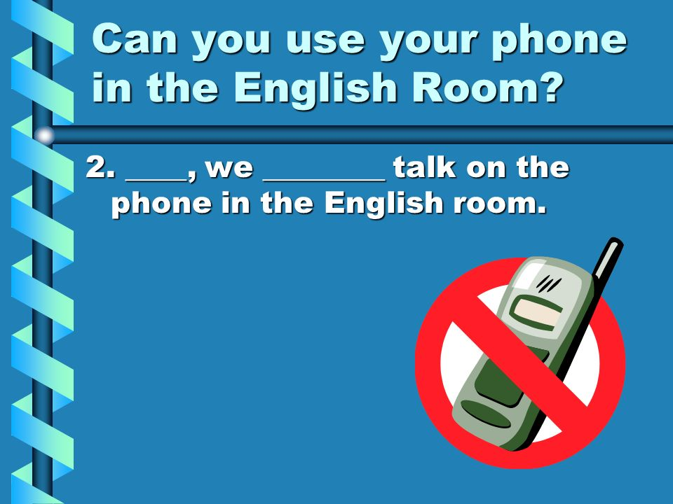 Can you use your phone in the English Room