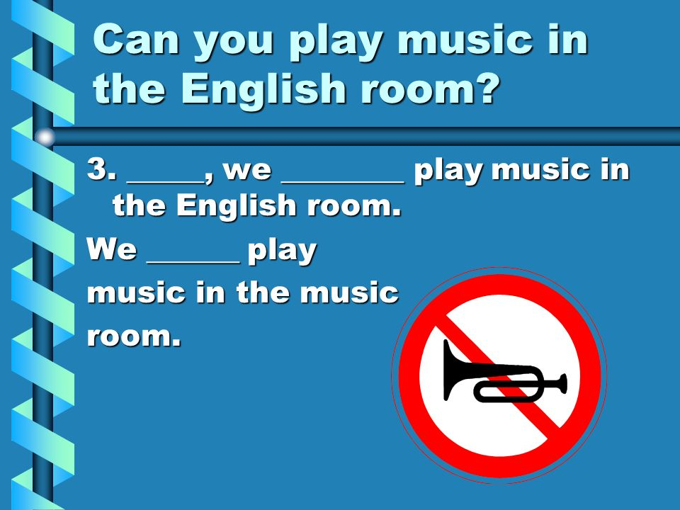 Can you play music in the English room