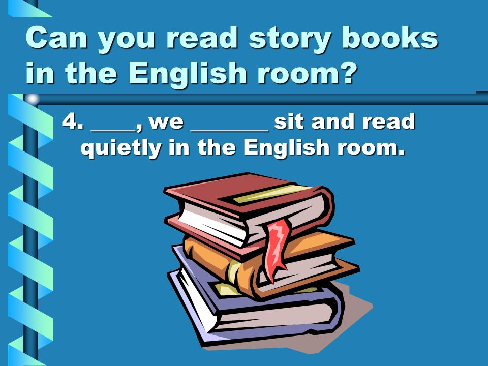 Can you read story books in the English room