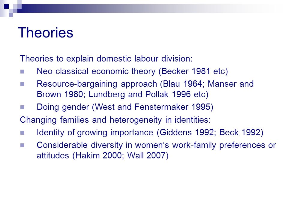 Theories Theories to explain domestic labour division: