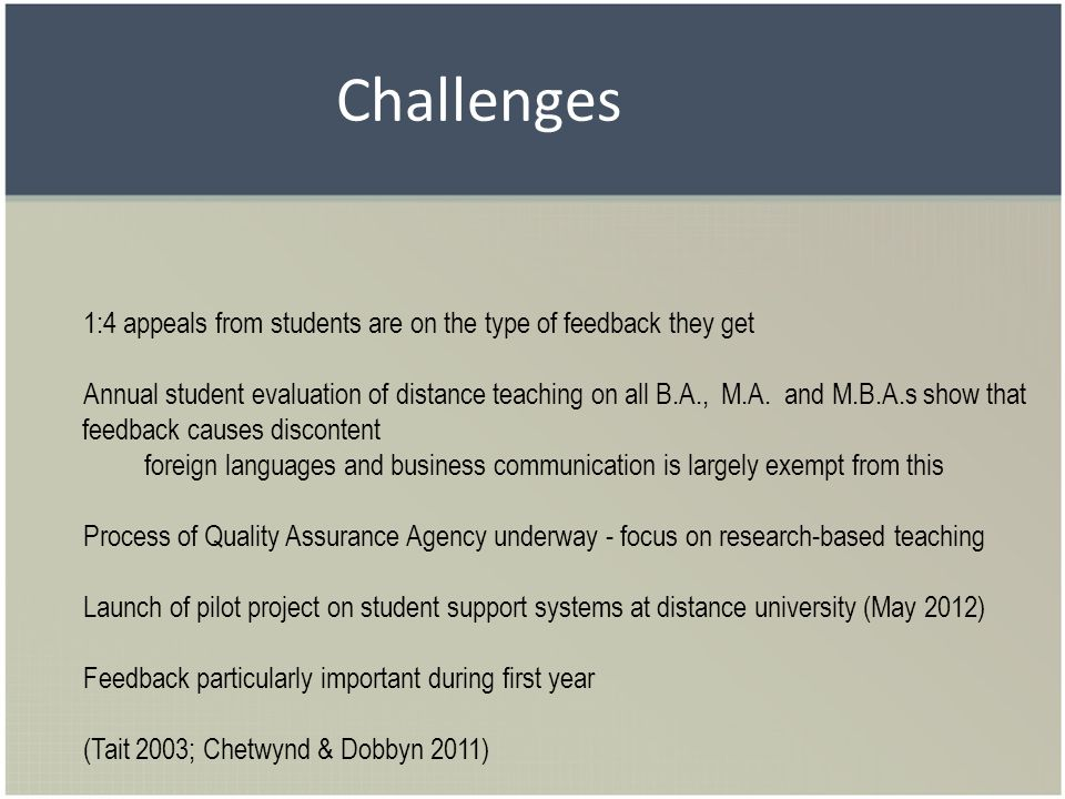 Challenges 1:4 appeals from students are on the type of feedback they get.