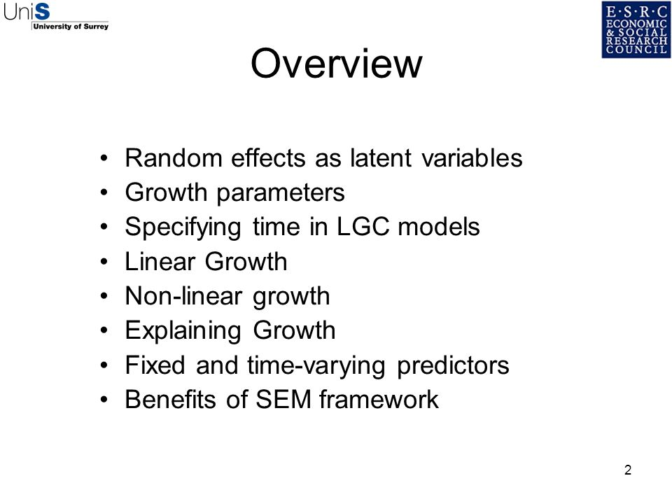 Overview Random effects as latent variables Growth parameters