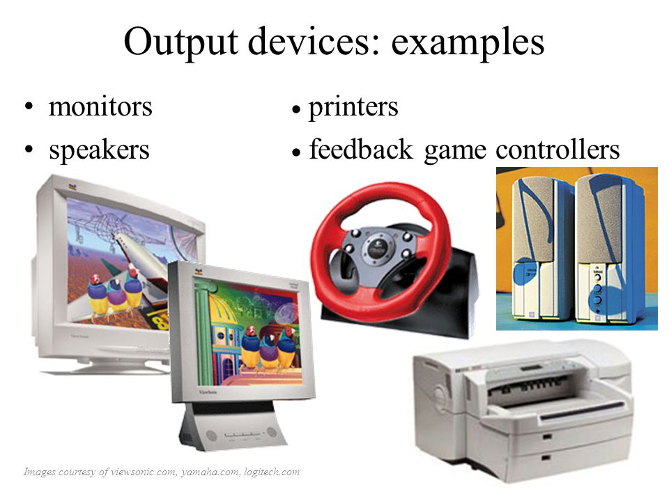 Output devices: examples