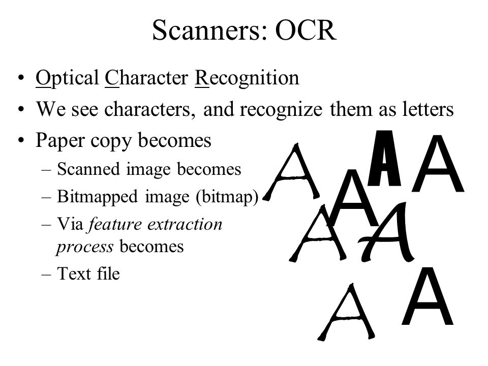 A A A A A A A A Scanners: OCR Optical Character Recognition