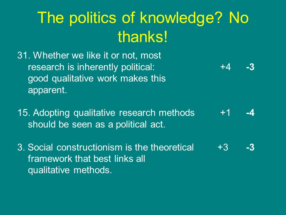 The politics of knowledge No thanks!