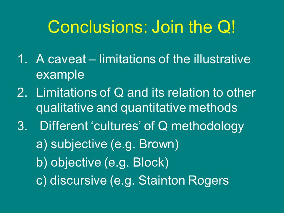 Conclusions: Join the Q!