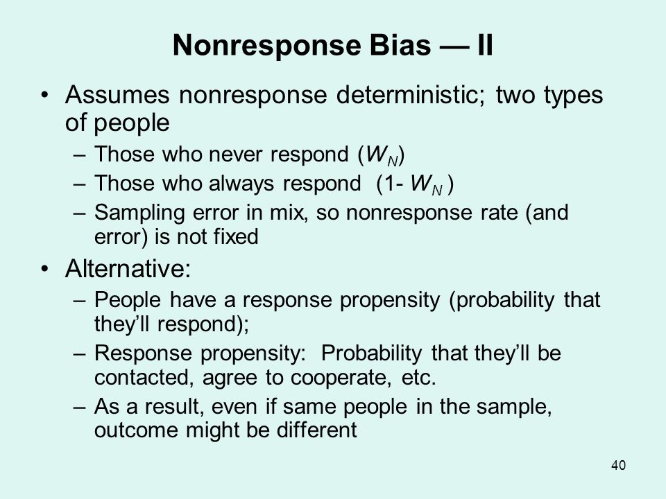 Nonresponse Bias — III Bias now depends on correlation between p (response propensity) and y (substantive variable)