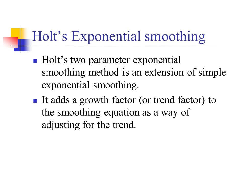 Holt's exponential smoothing - ppt video online download
