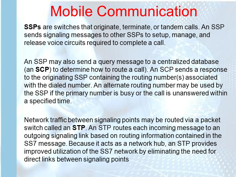 Mobile Communication Common Channel Signaling System No  7 (i e , SS7 or  C7) is a global standard for telecommunications defined by the  International Telecommunication