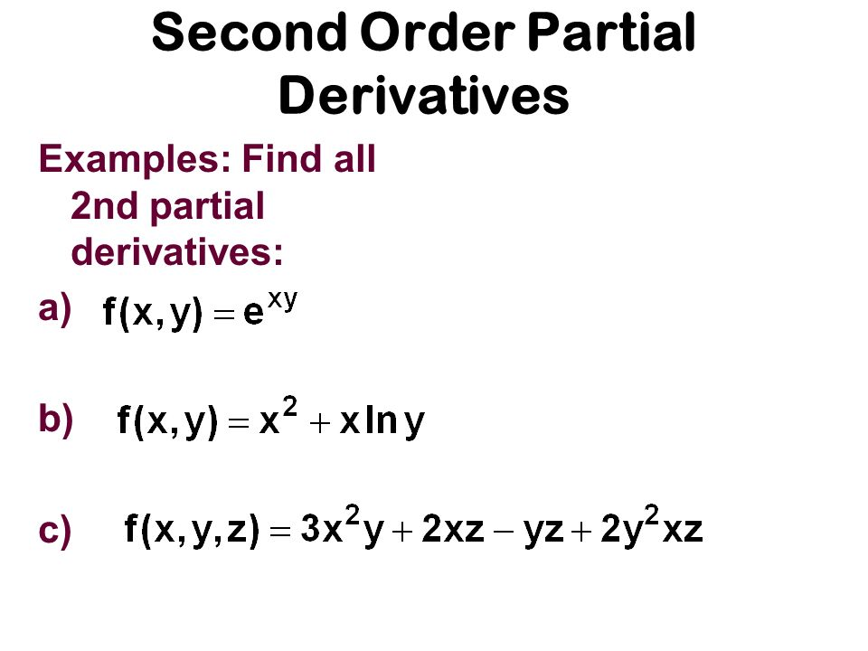 Second Order Partial Derivatives Ppt Download