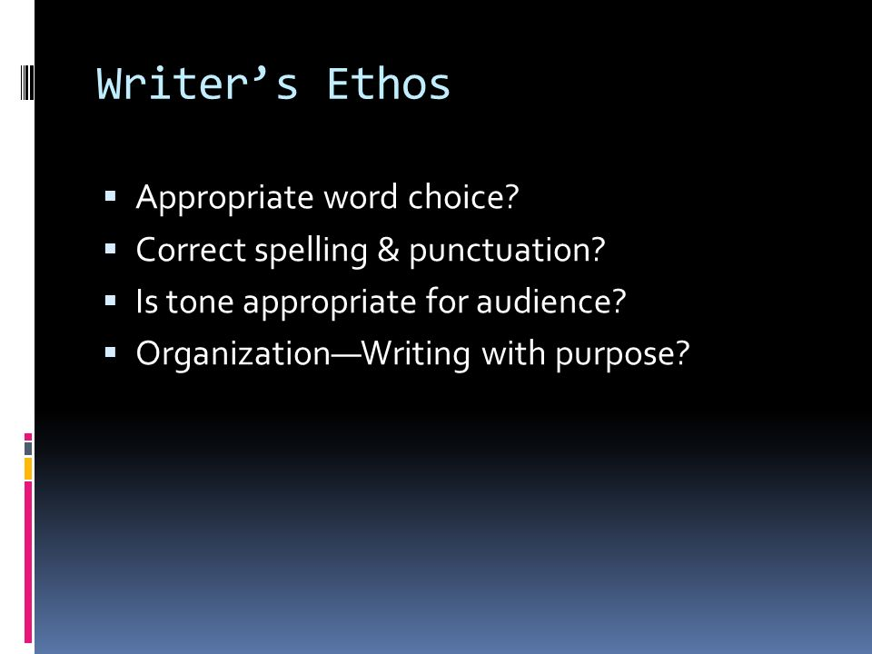 Writer's Ethos Appropriate word choice