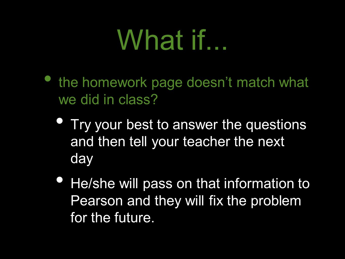 What if... the homework page doesn't match what we did in class