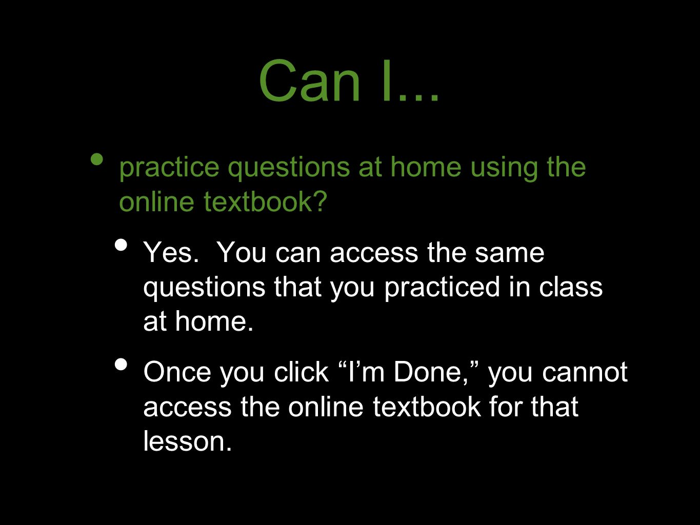 Can I... practice questions at home using the online textbook