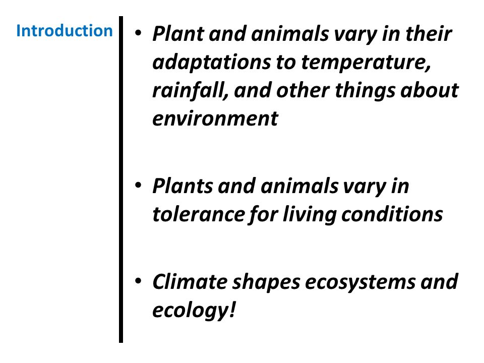Plants and animals vary in tolerance for living conditions