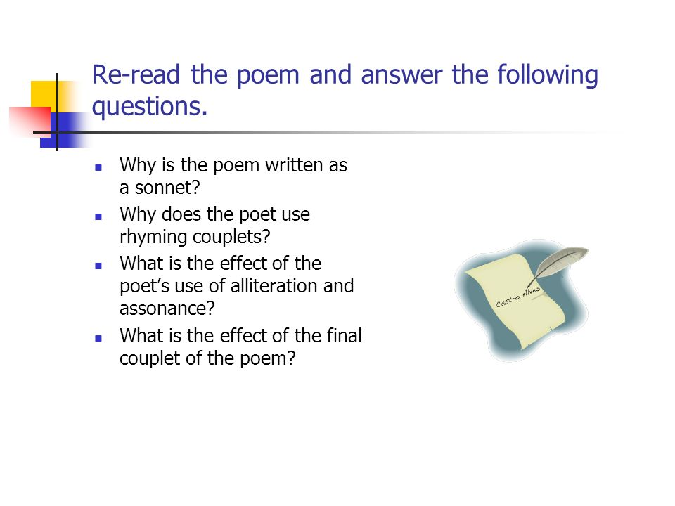 Re-read the poem and answer the following questions.