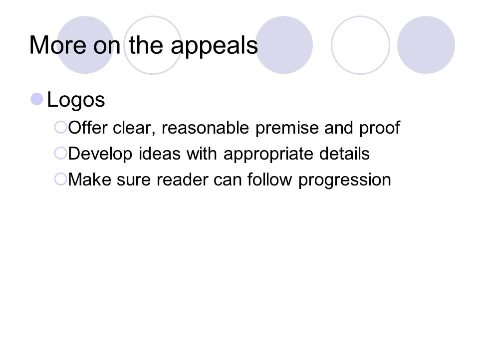 More on the appeals Logos Offer clear, reasonable premise and proof