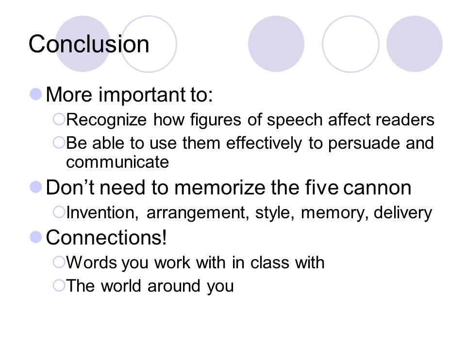 Conclusion More important to: Don't need to memorize the five cannon