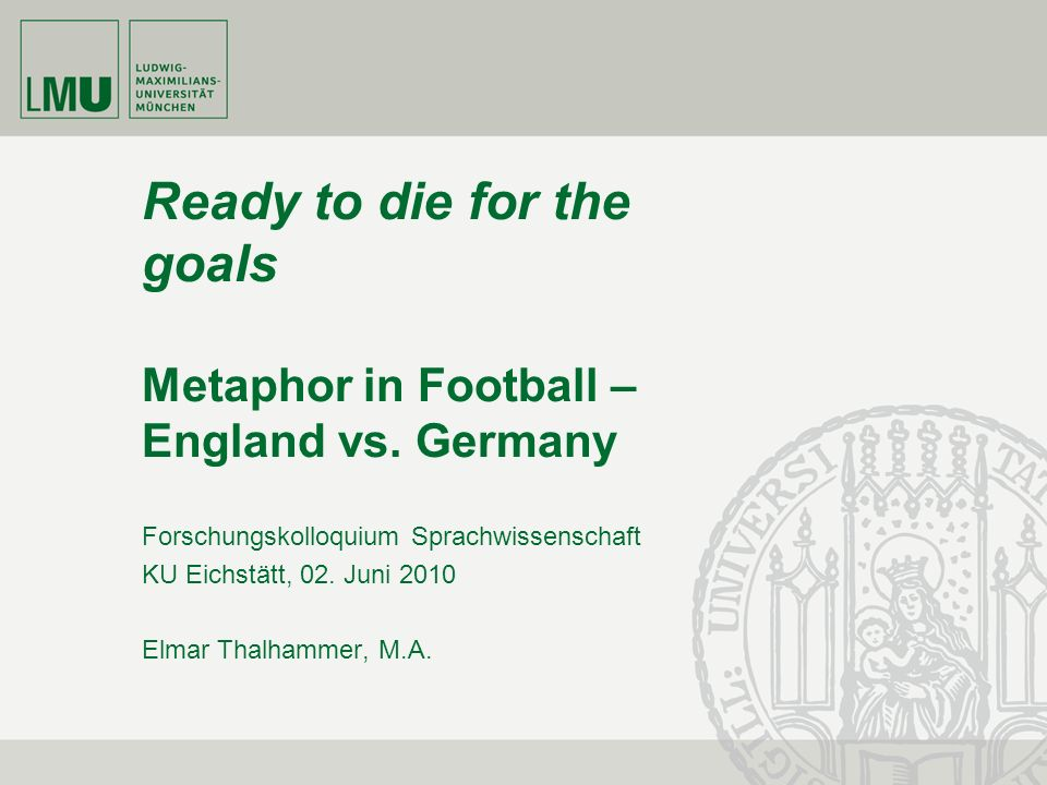 Ready to die for the goals Metaphor in Football – England vs. Germany
