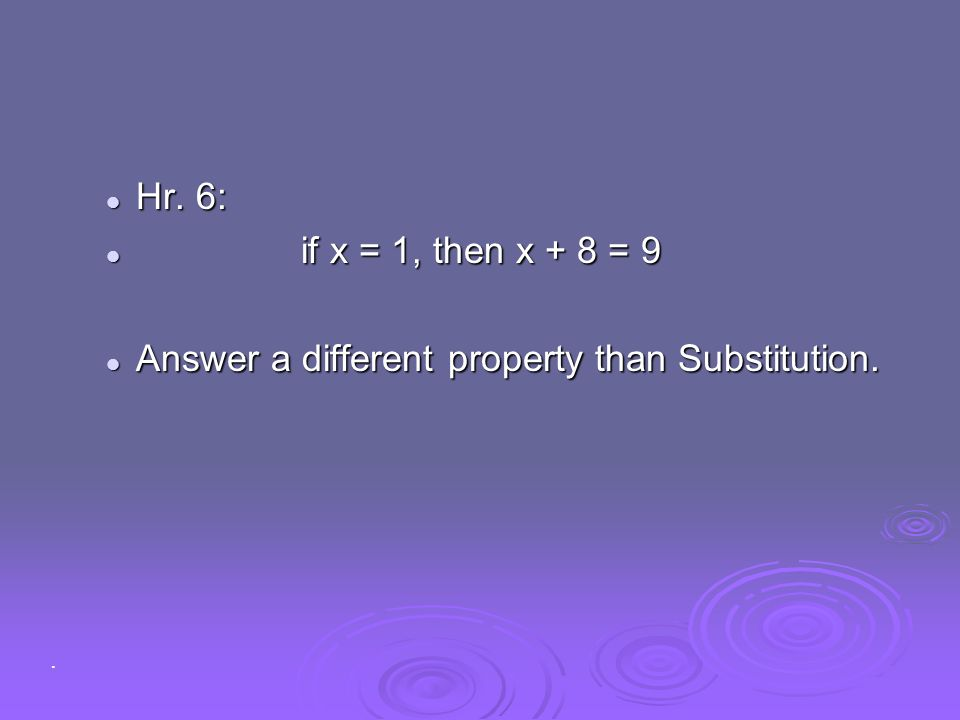 Answer a different property than Substitution.