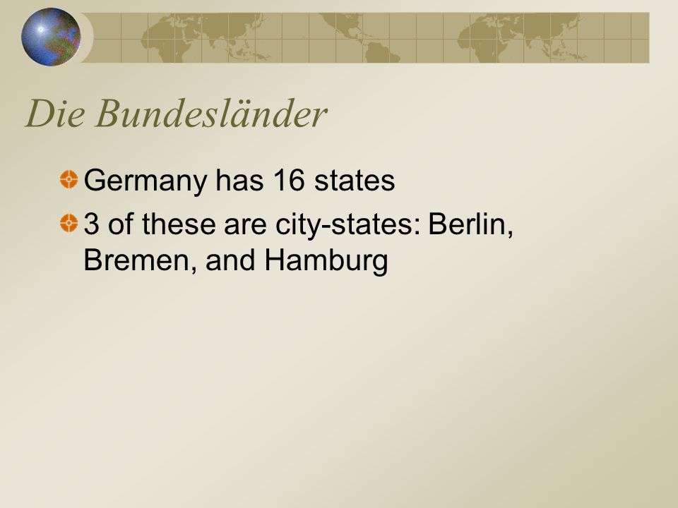 Die Bundesländer Germany has 16 states