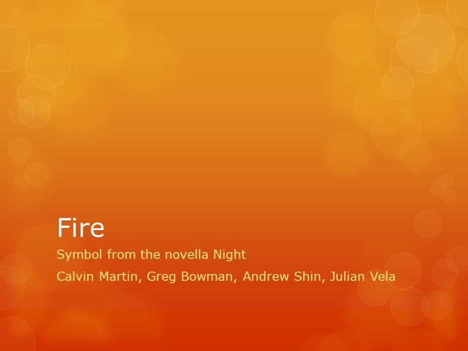 Fire Symbol From The Novella Night Ppt Download