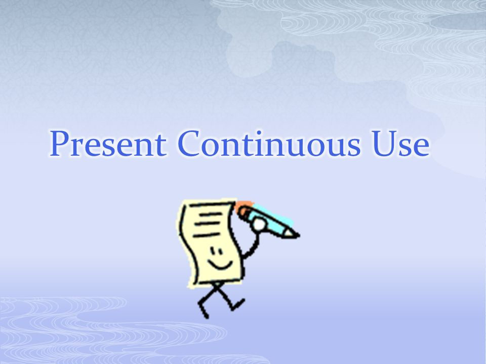 Present Continuous Use