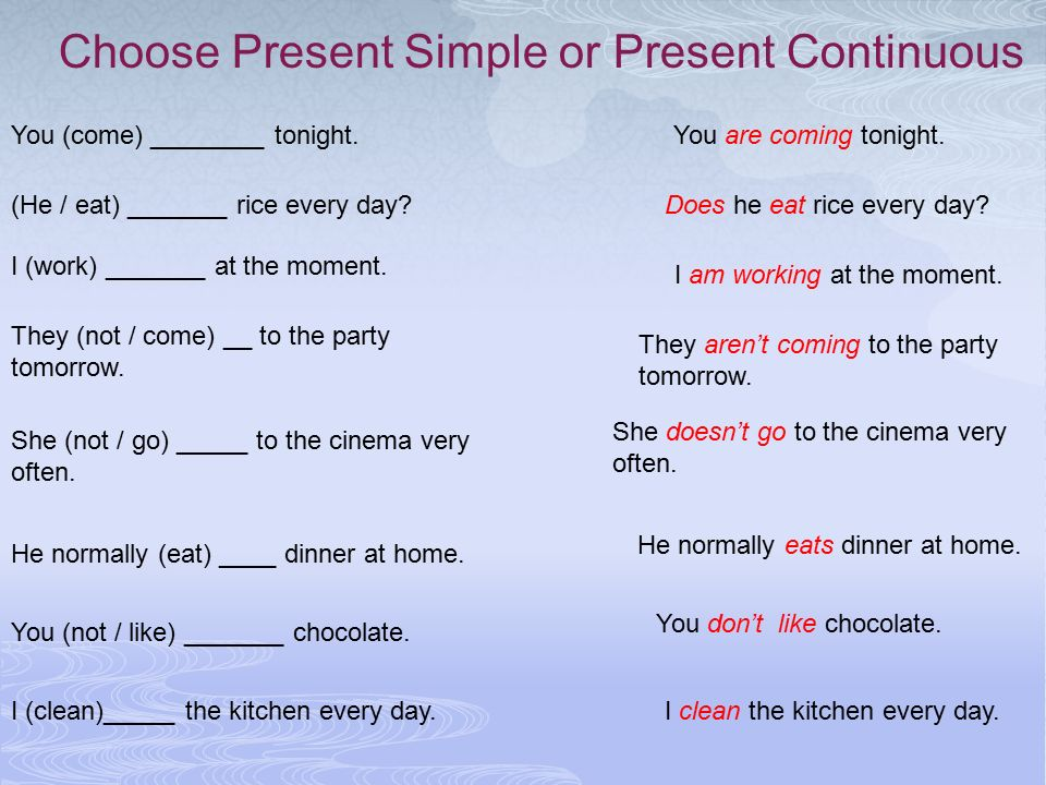 Choose Present Simple or Present Continuous
