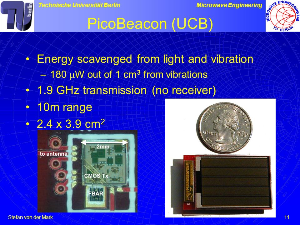 PicoBeacon (UCB) Energy scavenged from light and vibration