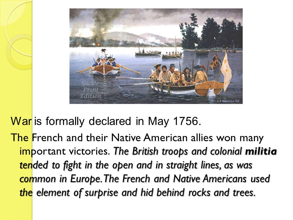 War is formally declared in May 1756.