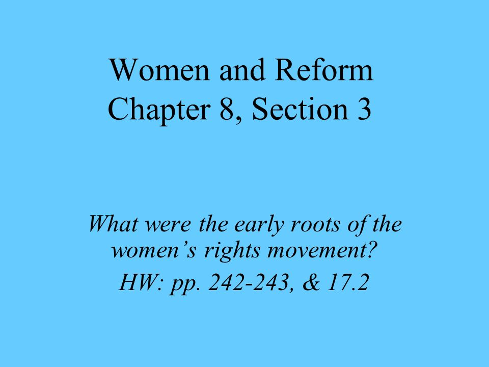 Women and Reform Chapter 8, Section 3