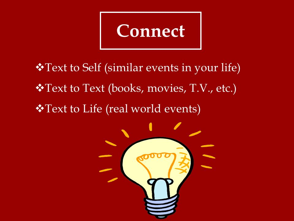 Connect Text to Self (similar events in your life)