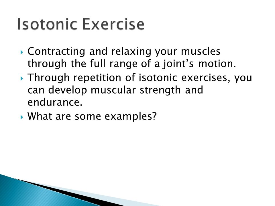 Some wonderful facts about isometric and isotonic exercises.