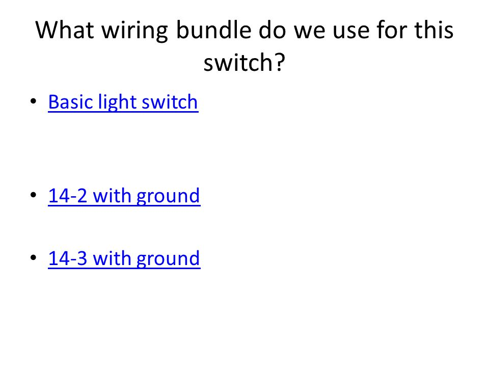 wiring basic light switch ppt video online download elec wiring basics what wiring bundle do we use for this switch