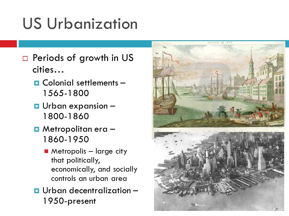 US Urbanization Periods of growth in US cities…