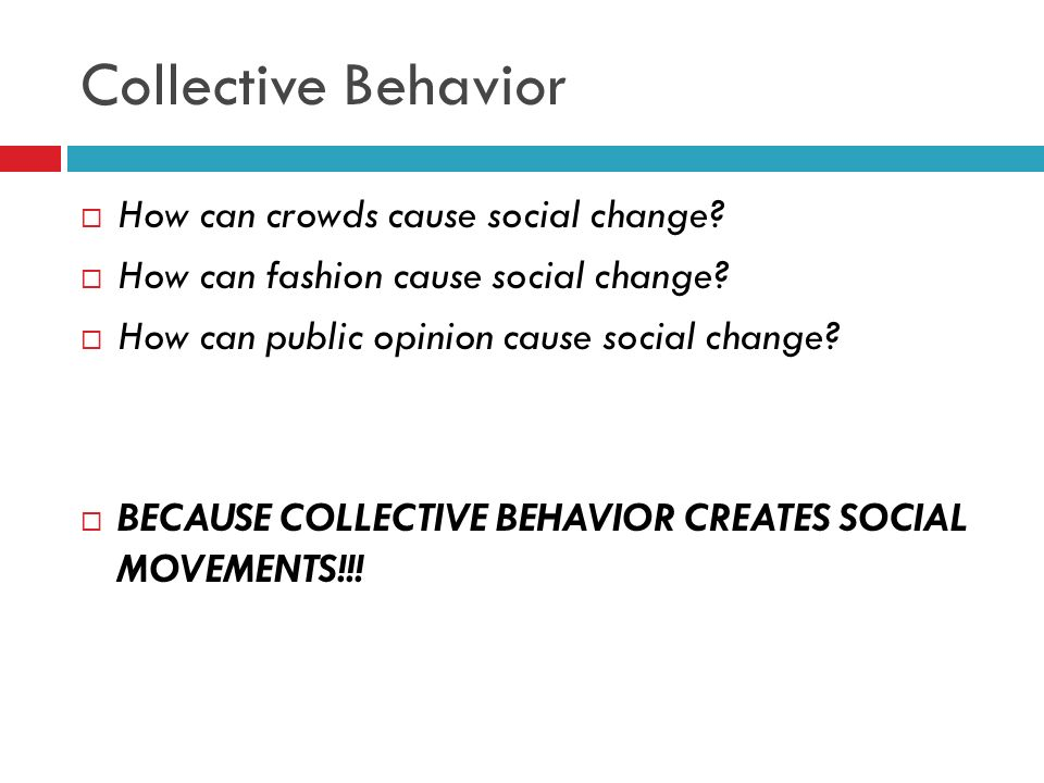 Collective Behavior How can crowds cause social change