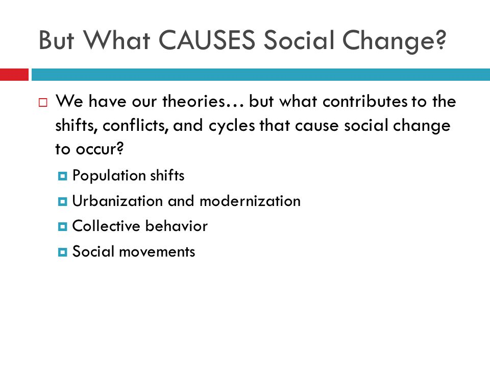 But What CAUSES Social Change