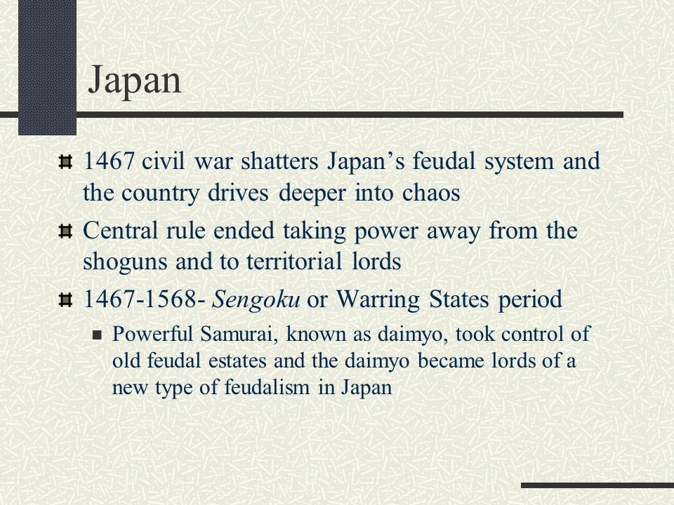 Japan 1467 civil war shatters Japan's feudal system and the country drives deeper into chaos.