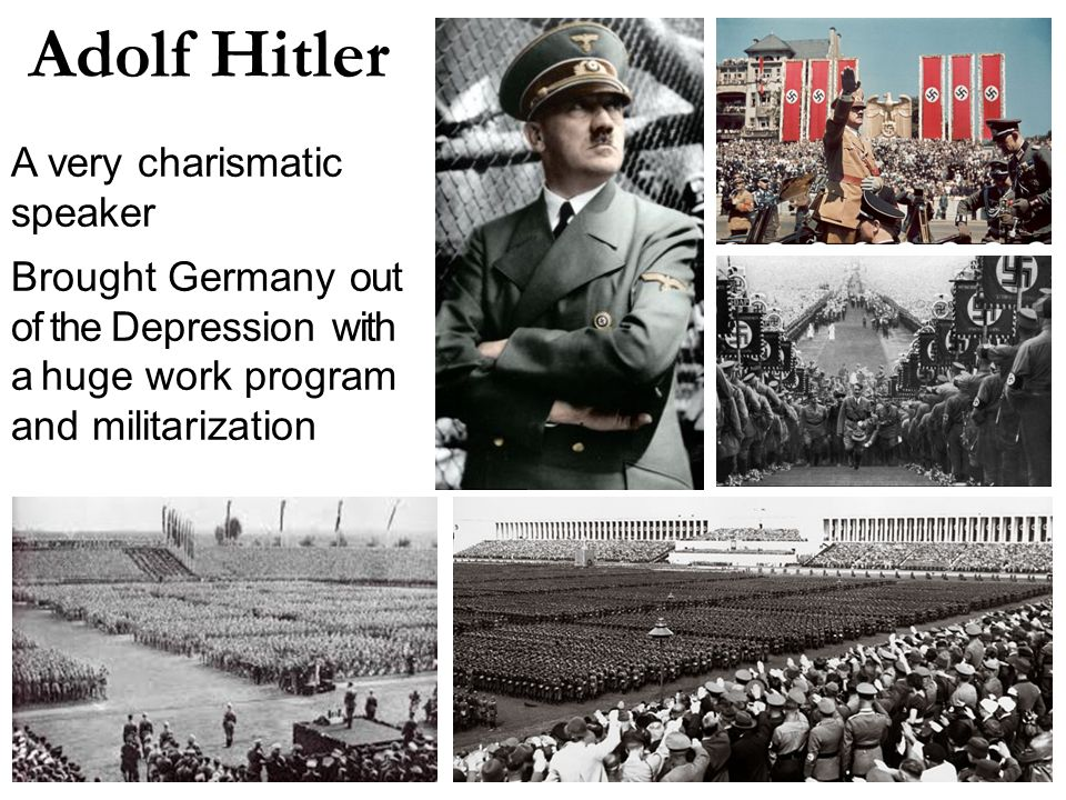 Adolf Hitler A very charismatic speaker