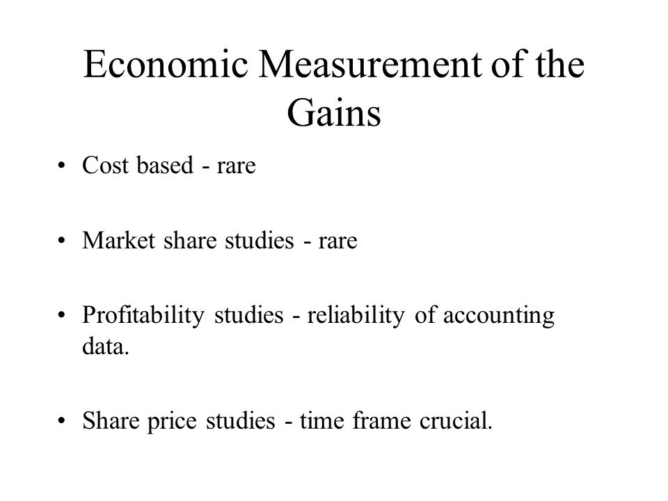 Economic Measurement of the Gains