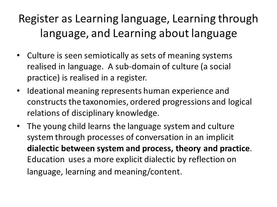 Register as Learning language, Learning through language, and Learning about language