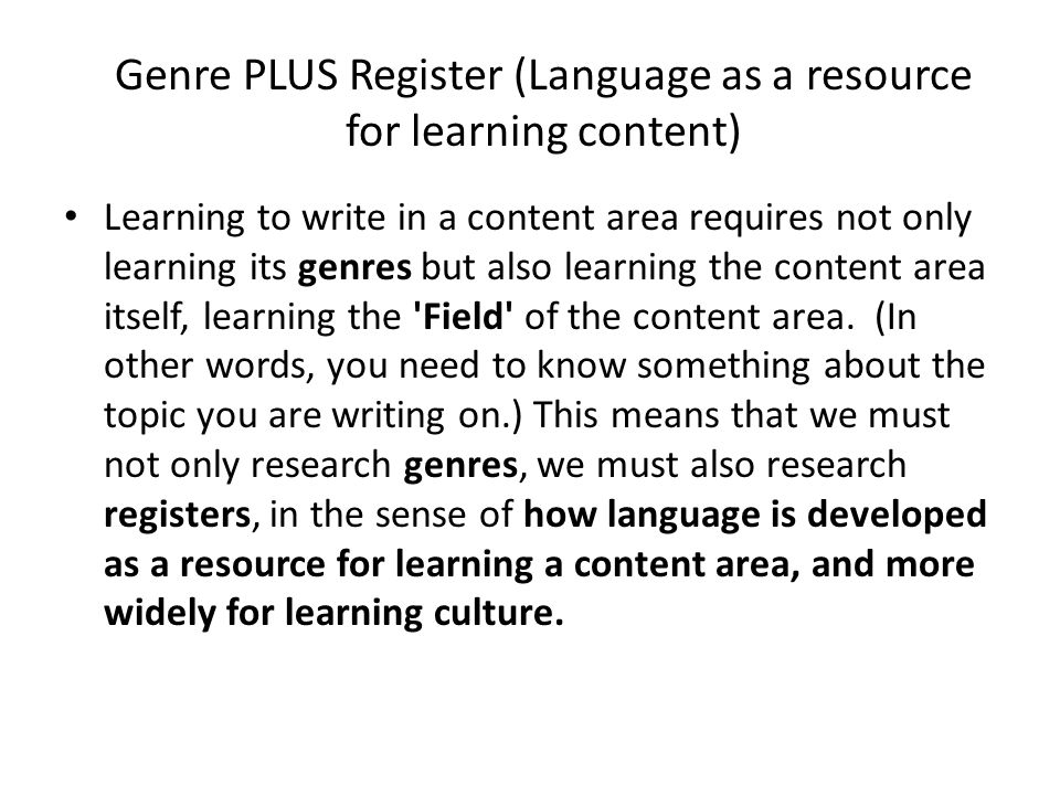 Genre PLUS Register (Language as a resource for learning content)