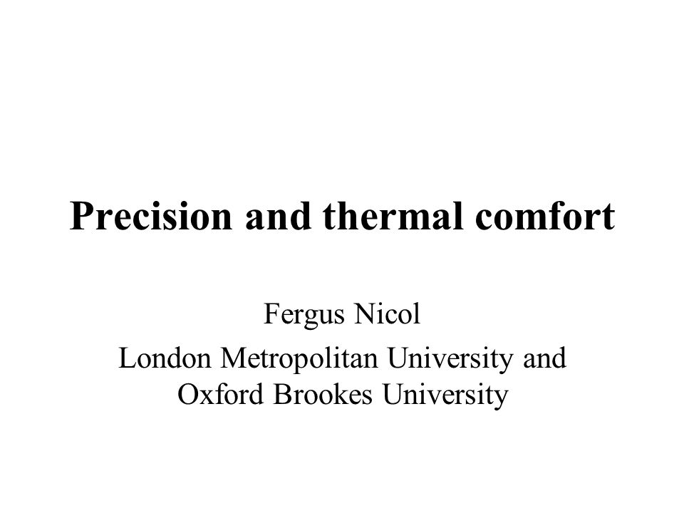 Precision and thermal comfort