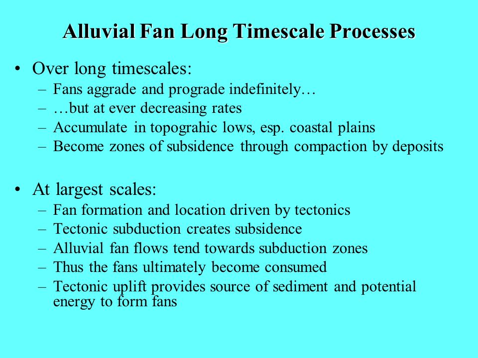Alluvial Fan Long Timescale Processes