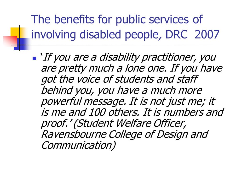 The benefits for public services of involving disabled people, DRC 2007