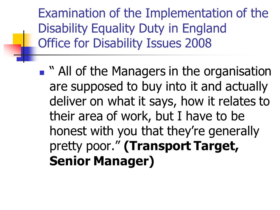 Examination of the Implementation of the Disability Equality Duty in England Office for Disability Issues 2008