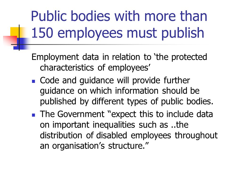 Public bodies with more than 150 employees must publish