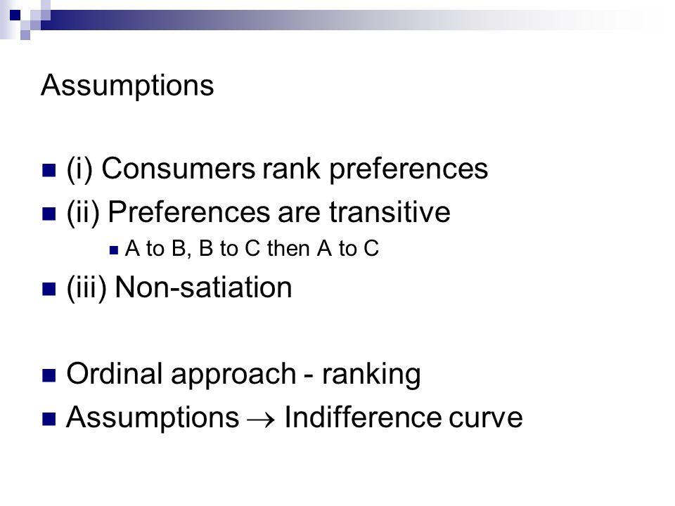 (i) Consumers rank preferences (ii) Preferences are transitive